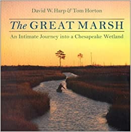 The Great Marsh: An Intimate Journey into a Chesapeake Wetland