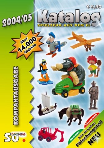Katalog Spielzeug aus dem Ei 2004/2005 - Katalog für Überraschungseierfiguren: Internationale Version
