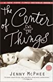 The Center of Things, Jenny McPhee, 0345447654
