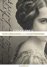 Conte crépusculaire - La nuit fantastique par Stefan Zweig