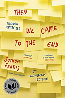 Then We Came to the End: A Novel by [Ferris, Joshua]