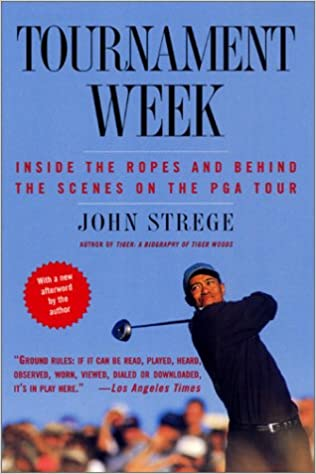 Book Tournament Week: Inside the Ropes and Behind the Scenes on the Pga Tour