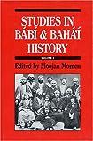 Studies In Babi And Baha'i History