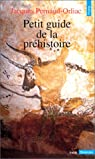 Petit guide de la préhistoire par Pernaud