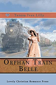Orphan Train Belle by [Lilly, Teresa]