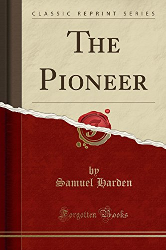 The Pioneer (Classic Reprint)