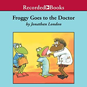 Froggy Goes To the Doctor Audiobook