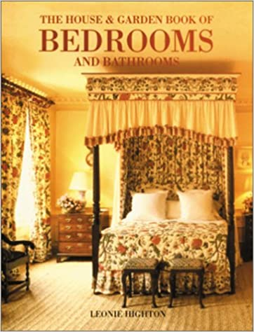 The House & Garden Book of Bedrooms and Bathrooms: Leonie Highton ...