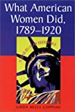 What American Women Did, 1789-1920, Linda Miles Coppens, 0786408995