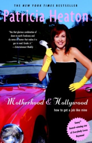 Motherhood and Hollywood: How To Get a Job Like Mine cover
