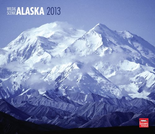 Alaska 2013 - Wild & Scenic - Original BrownTrout-Kalender - Deluxe
