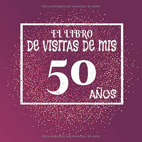 El libro de visitas de mis 50 años: Libro de visitas fiesta ...