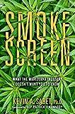 Smokescreen: What the Marijuana Industry Doesn't