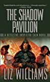 The Shadow Pavilion, Liz Williams, 1597801232