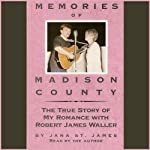Memories of Madison County: The True Story of My Romance with Robert James Waller | Jana St. James