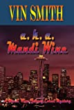 A K a Mandi Wine, Vin Smith, 1420805398