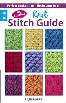 Knit Stitch Guide: Rita Weiss: 9781464707421: Amazon.com: Books