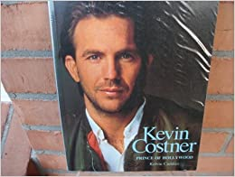 Book Kevin Costner: Prince of Hollywood