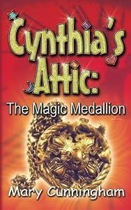 The Magic Medallion: Volume 2 (Cynthia's Attic) by Mary Cunningham (2014-11-20)