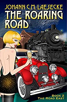 The Roaring Road: Book 2 The Road East (The Roaring Road series) by [Laesecke, Johann C.M.]