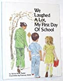 img - for We Laughed a Lot: My First Day of School by Sylvia Root Tester (1979-01-03) book / textbook / text book