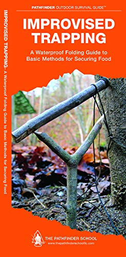 Improvised Trapping: A Waterproof Folding Guide to Basic Methods for Securing Food (Outdoor Skills and Preparedness)