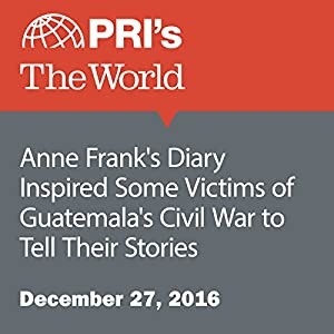 Anne Frank's Diary Inspired Some Victims of Guatemala's Civil War to Tell Their Stories