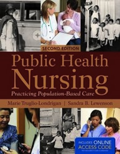 Public Health Nursing: Practicing Population-Based Care by Jones & Bartlett Learning