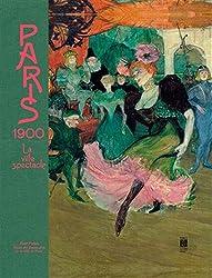 Paris 1900 : La ville spectacle
