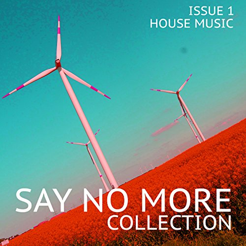 Say no more collection issue 1 house music for House music collection