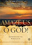 img - for Amaze Us, O God!: Experiencing the Miraculous book / textbook / text book