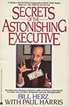 Secrets of the Astonishing Executive