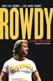 Book Cover for Rowdy: The Roddy Piper Story