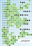The Postcolonial and the Global, , 0816646090