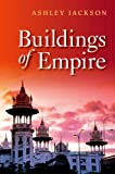Buildings of Empire, Ashley Jackson, 0199589380