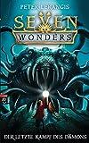 Seven Wonders - Der letzte Kampf des Dämons (Die Seven Wonders-Reihe, Band 5)