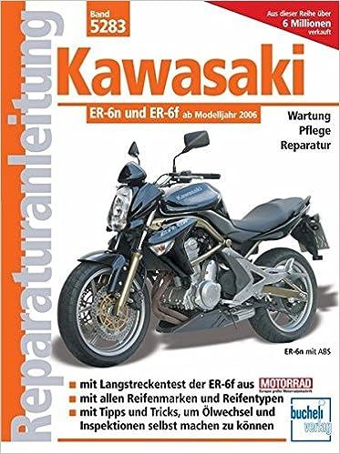Kawasaki Er 6n Ab Modelljahr 2005 Reparaturanleitungen Amazonde