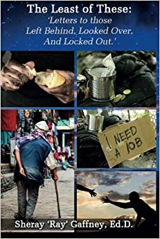 The Least of These .: Letters to those Left Behind, Looked Over, and Locked Out.