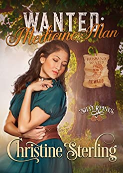 Wanted: Medicine Man (Silverpines Book 5) by [Sterling, Christine]