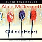 Child of My Heart | Alice McDermott