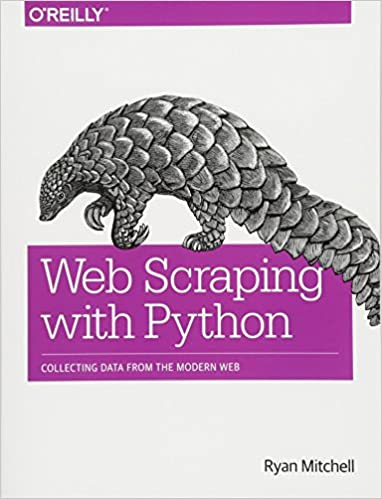 Web Scraping with Python: Collecting Data from the Modern