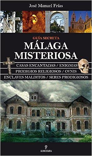 Málaga misteriosa: Guía secreta (Magica (almuzara)): Amazon ...