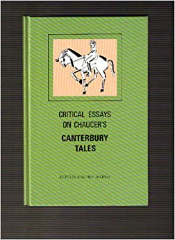 critical essay canterbury tale C david benson chaucer's real of chaucer's pilgrims in the canterbury of lines later in the pardoner's prologue and tale near the end of his essay.