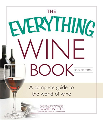 The Everything Wine Book: A Complete Guide to the World of Wine (Everything®)