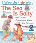 I Wonder Why the Sea Is Salty: and Ot...