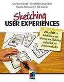 Sketching User Experiences: Das praktische Arbeitsbuch zum Erlernen von Sketching und zahlreicher Skizziermethoden (mitp Business)
