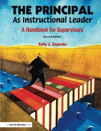 The Principal As Instructional Leader: A Handbook for...