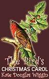 The Bird's Christmas Carol, Kate Douglas Wiggin, 146389984X