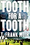 Tooth for a Tooth, T. Frank Muir, 1616953187