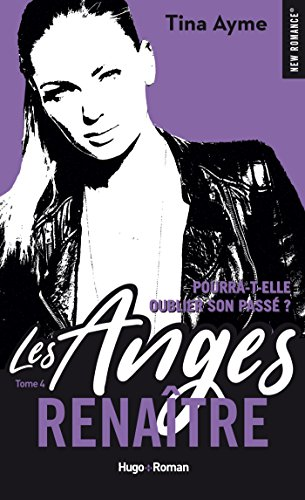 Les anges - tome 4 Renaître (New Romance) (French Edition)